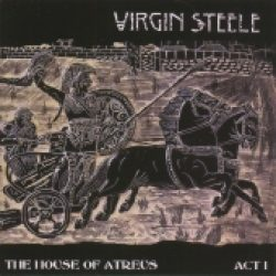 VIRGIN STEELE: The House of Atreus Act 1