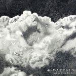 """40 WATT SUN: Song vom neuen Album """"Wider Than The Sky"""""""