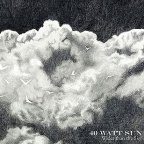 "40 WATT SUN: Song vom neuen Album ""Wider Than The Sky"""