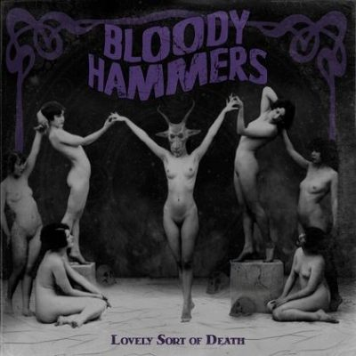 BLOODY HAMMERS: Lovely Sort of Death