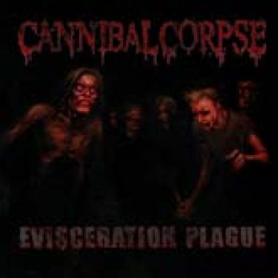CANNIBAL CORPSE: ´Evisceration Plague´- Cover und Songtitel