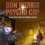DON HARRIS PSYCHO COP: Folge 5 – Das Killer-Kommando [Hörspiel]