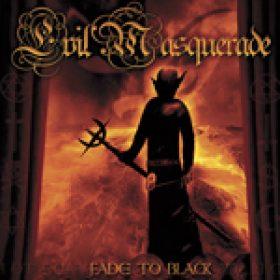 EVIL MASQUERADE: ´Fade To Black` – neues Album