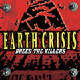 EARTH CRISIS: ´Breed The Killers´ – Re-Release