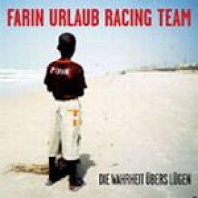 FARIN URLAUB RACING TEAM: neues Album ´Die Wahrheit übers lügen´