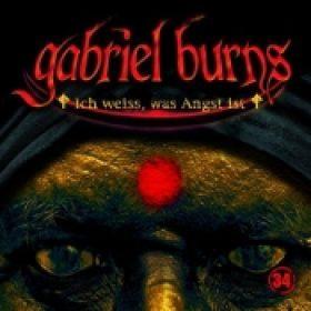 GABRIEL BURNS: Folge 34 – Ich weiß, was Angst ist [Hörspiel]