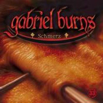 GABRIEL BURNS: Folge 33 – Schmerz [Hörspiel]