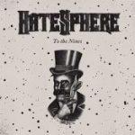 HATESPHERE: ´To The Nines´ im März 2009