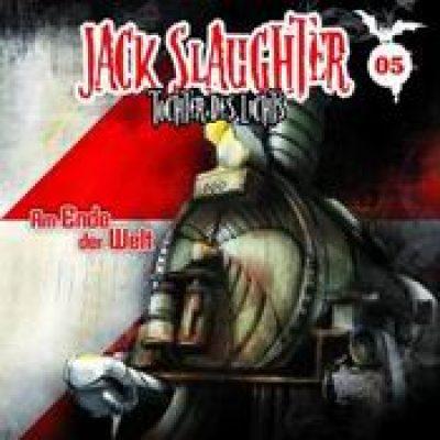 JACK SLAUGHTER: Folge 5 – Am Ende der Welt [Hörspiel]
