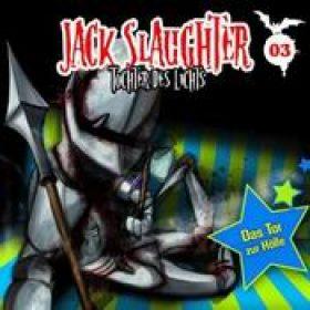 JACK SLAUGHTER: Folge 3 – Das Tor zur Hölle [Hörspiel]