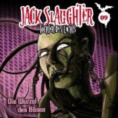 JACK SLAUGHTER: Folge 9 – Die Wurzel des Böses [Hörspiele]