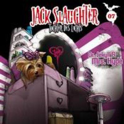 JACK SLAUGHTER: Folge 7 – Dr. Jekyll & Mrs. Hyde [Hörspiel]