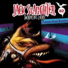 JACK SLAUGHTER: Folge 2 – Professor Dooms Erwachen [Hörspiel]