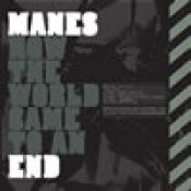 MANES: How the world came to an end