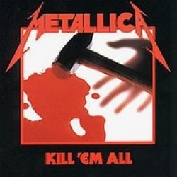 METALLICA: Kill ´Em All