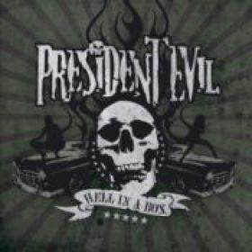 PRESIDENT EVIL: ´Hell In A Box´ im Januar 2008