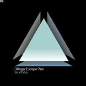 THE DILLINGER ESCAPE PLAN: die Trackliste zu `Ire Works`