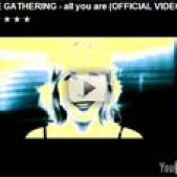 THE GATHERING: ´All You Are´ – neues Video online