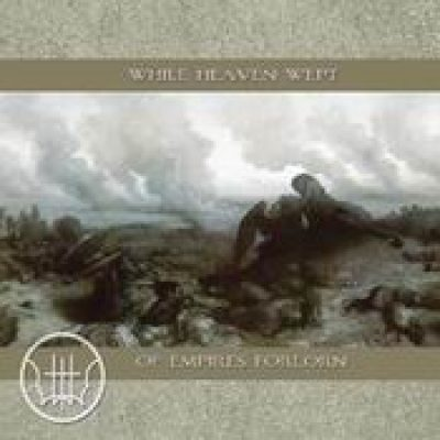 WHILE HEAVEN WEPT: Of empires forlorn