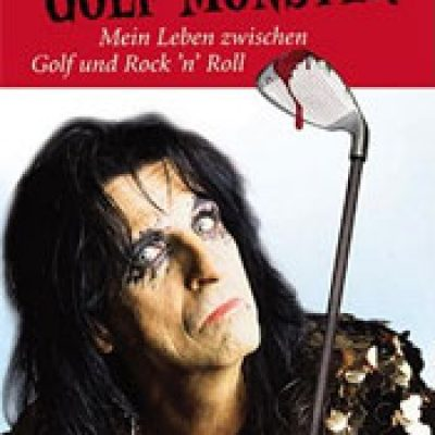 ALICE COOPER: Golf Monster [Buch]