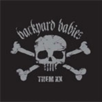 BACKYARD BABIES: ´Them XX´ – CD/DVD-Set mit Best-of, Raries und Fotobuch