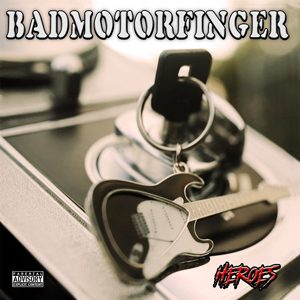 "BADMOTORFINGER: neue EP ""Heroes"""
