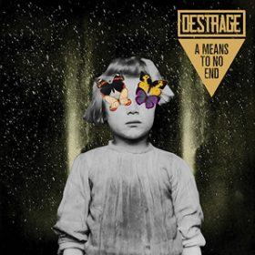 """DESTRAGE: neues Album A Means To No End"""""""