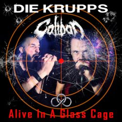 """DIE KRUPPS & CALIBAN: Single """"Alive In A Glass Cage"""""""