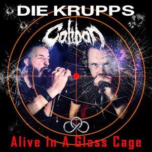 "DIE KRUPPS & CALIBAN: Single ""Alive In A Glass Cage"""