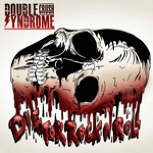 """DOUBLE CRUSH SYNDROME: Single & Video  """"Die For Rock N Roll"""""""