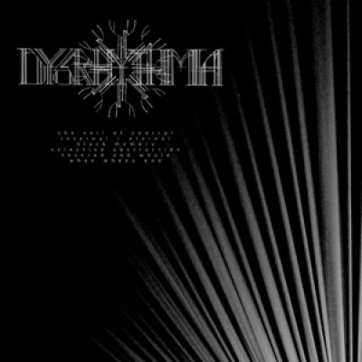 "DYSRHYTHMIA: neues Album ""The Veil Of Control"""
