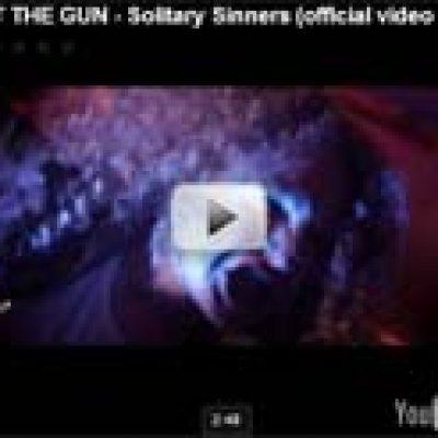 EAT THE GUN: Video zu ´Solitary Sinners´