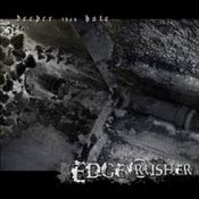 EDGECRUSHER: Deeper Than Hate