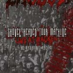 EXODUS: Live-DVD ´Shovel Headed Tour Machine (Live At Wacken And Other Assorted Atrocities´