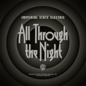 """IMPERIAL STATE ELECTRIC:  neues Album  """"All Through The Night"""""""