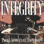 "INTEGRITY: Re-Release von ""Those Who Fear Tomorrow"""