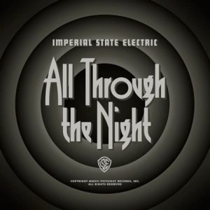 IMPERIAL STATE ELECTRIC: All Through the Night