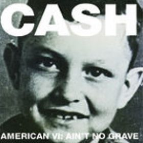 JOHNNY CASH: ´American VI: Ain't No Grave´ – letzter Teil der ´American Records-Session´