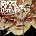 KLIMT 1918: ´Ghost Of A Tape Listener´ – EP im April