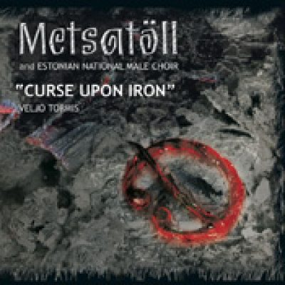 METSATÖLL & NATIONALMÄNNERCHOR ESTLAND: Curse Upon Iron [Live-DVD]