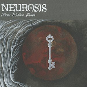 """NEUROSIS: Albumstream """"Fires Within Fires"""""""