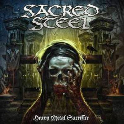 "SACRED STEEL: neues Album ""Heavy Metal Sacrifice"""