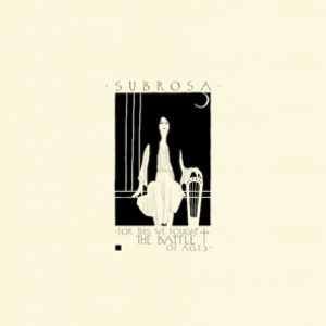 "SUBROSA: zweiter Song von  ""For This We Fought The Battle Of Ages"""