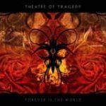 THEATRE OF TRAGEDY: ´Forever Is The World´ – Cover und Tracklist des neuen Albums