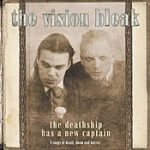 THE VISION BLEAK: The Deathship Has A New Captain