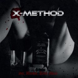 X-METHOD: Sex, Alcohol, Rebel Music
