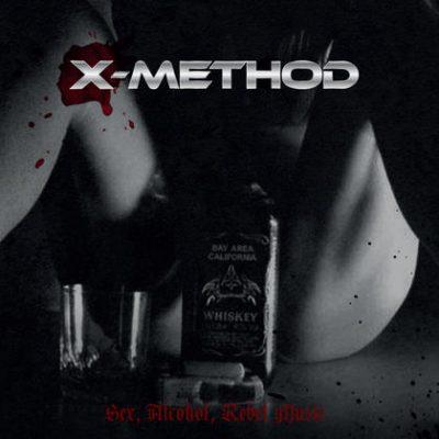 X-METHOD: Sex, Alcohol, Rebel Music