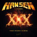 """HANSEN & FRIENDS:  Songausschnitte  """"XXX -Three Decades In Metal"""" online"""