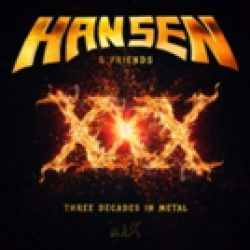 "HANSEN & FRIENDS:  Songausschnitte  ""XXX -Three Decades In Metal"" online"