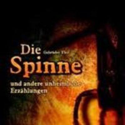 GEBRÜDER THOT: Die Spinne (und andere unheimliche Erzählungen) [Hörbuch]